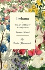 Ikebana - The Art of Flower Arrangement - Ikenobo School Cover Image