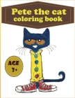 pete the cat coloring book: for kids age 3+ with funny illustrations 8.5*11 coloring pages Cover Image