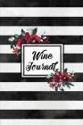 Wine Journal: Tasting Wines Notebook, Personal Review Log Notes Pages, Write & Record Taste Rating, Wine Lovers Gift, Book Cover Image