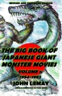 The Big Book of Japanese Giant Monster Movies Vol. 1: 1954-1982: Revised and Expanded 2nd Edition Cover Image