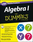 Algebra I: 1,001 Practice Problems for Dummies (+ Free Online Practice) Cover Image