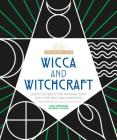 Wicca and Witchcraft: Learn to Walk the Magikal Path with the God and Goddess (The Awakened Life) Cover Image