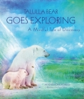 Talulla Bear Goes Exploring: A Mindful Tale of Discovery Cover Image