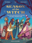 Season of the Witch: A Spellbinding History of Witches and Other Magical Folk Cover Image
