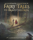 An Illustrated Collection of Fairy Tales for Brave Children Cover Image