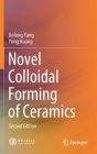 Novel Colloidal Forming of Ceramics Cover Image