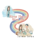 First There Was Me: The Journey to You Cover Image