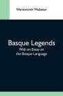 Basque Legends; With An Essay On The Basque Language Cover Image