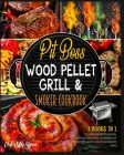 Pit Boss Wood Pellet Grill & Smoker Cookbook [3 Books in 1]: Follow the Professional Instructions, Grill Hundreds of BBQ Recipes and Blow Your Friend' Cover Image