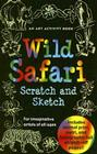 Wild Safari: An Art Activity Book for Imaginative Artists of All Ages [With Wooden Stylus Pencil] (Scratch and Sketch) Cover Image