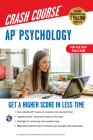 Ap(r) Psychology Crash Course, Book + Online: Get a Higher Score in Less Time (Advanced Placement (AP) Crash Course) Cover Image