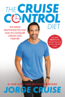 The Cruise Control Diet: The Simple Feast-While-You-Fast Plan to Conquer Weight Loss Forever Cover Image