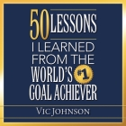 50 Lessons I Learned from the World's #1 Goal Achiever Cover Image
