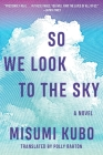 So We Look to the Sky: A Novel Cover Image