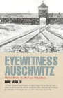 Eyewitness Auschwitz: Three Years in the Gas Chambers (Published in Association with the United States Holocaust Me) Cover Image