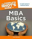 The Complete Idiot's Guide to MBA Basics, 3rd Edition Cover Image