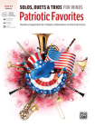 Solos, Duets & Trios for Winds -- Patriotic Favorites: Flexible Arrangements for Multiple Combinations of Wind Instruments, Book & Online Audio/Softwa Cover Image