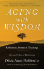 Aging with Wisdom: Reflections, Stories and Teachings Cover Image