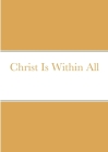 Christ Is Within All Cover Image