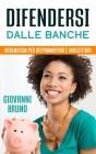 Difendersi dalle Banche: Vademecum per risparmiatori e Investitori Cover Image