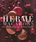 Pierre Herme Macaron: The Ultimate Recipes from the Master Patissier Cover Image