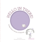 Hello in There!: A Big Sister's Book of Waiting (Growing Hearts) Cover Image