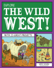 Explore the Wild West! (Explore Your World) Cover Image
