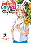 Blank Canvas: My So-Called Artist's Journey (Kakukaku Shikajika) Vol. 3 Cover Image