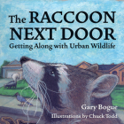 The Raccoon Next Door: Getting Along with Urban Wildlife Cover Image