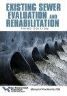 Existing Sewer Evaluation and Rehabilitation: Manual of Practice FD 6 Cover Image