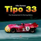 Alfa Romeo Tipo33: The Development, Racing, and Chassis History Cover Image