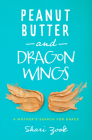 Peanut Butter and Dragon Wings: A Mother's Search for Grace Cover Image