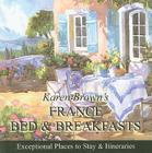 Karen Brown's France Bed & Breakfasts Cover Image