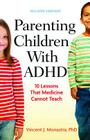 Parenting Children with ADHD: 10 Lessons That Medicine Cannot Teach Cover Image