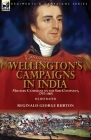 Wellington's Campaigns in India: Military Campaigns on the Sub-Continent, 1797-1805 Cover Image