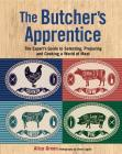 The Butcher's Apprentice: The Expert's Guide to Selecting, Preparing, and Cooking  a World of Meat Cover Image