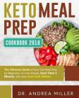 Keto Meal Prep Cookbook 2018: The Ultimate Guide of Keto Diet Meal Prep for Beginners to Lose Weight, Save Time & Money, and Have Low Carb Dishes Cover Image