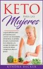 Keto para las mujeres: La guía definitiva para principiantes para conocer sus necesidades alimenticias, la pérdida de peso, la prevención de (Healthy Living #9) Cover Image