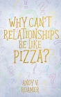 Why Can't Relationships Be Like Pizza? Cover Image