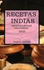 Recetas Indias 2021 (Indian Recipes 2021 Spanish Edition): Recetas Indias Deliciosas Cover Image