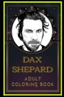 Dax Shepard Adult Coloring Book: Color Out Your Stress with Creative Designs Cover Image