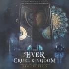 The Ever Cruel Kingdom Cover Image