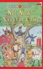 Not Now! Said the Cow: Level 2 (Bank Street Ready-To-Read) Cover Image