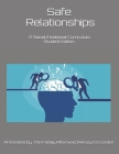 Safe Relationships: A Student Edition Social Emotional Curriculum Presented By The Family Afterward Resource Center Cover Image