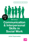 Communication and Interpersonal Skills in Social Work (Transforming Social Work Practice) Cover Image