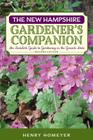 The New Hampshire Gardener's Companion: An Insider's Guide to Gardening in the Granite State Cover Image