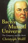 Bach's Musical Universe: The Composer and His Work Cover Image
