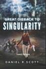 Great Dieback to Singularity Cover Image