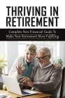 Thriving In Retirement: Complete Non-Financial Guide To Make Your Retirement More Fulfilling: How To Survive Retirement Cover Image