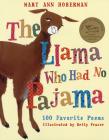 The Llama Who Had No Pajama: 100 Favorite Poems Cover Image